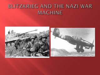 BLITZKRIEG AND THE NAZI WAR MACHINE