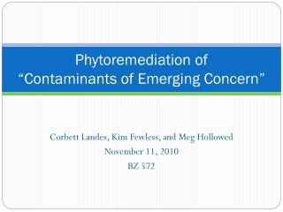 "Phytoremediation of  ""Contaminants of Emerging Concern"""
