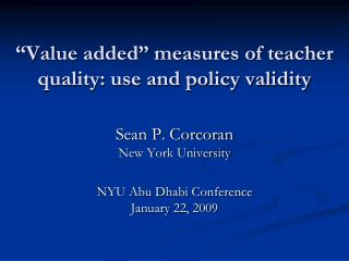 """""""Value added"""" measures of teacher quality: use and policy validity"""