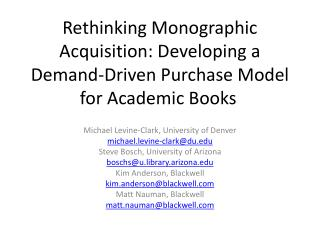 Rethinking Monographic Acquisition: Developing a Demand-Driven Purchase Model for Academic Books