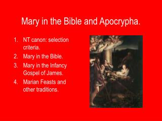 Mary in the Bible and Apocrypha.
