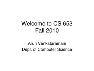 Welcome to CS 653 Fall 2010