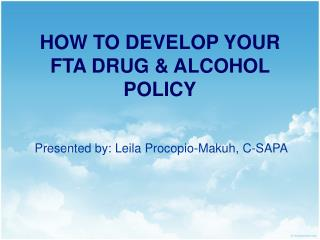 HOW TO DEVELOP YOUR FTA DRUG & ALCOHOL POLICY