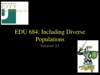 EDU 684:  Including Diverse Populations