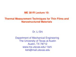 ME 381R Lecture 10:  Thermal Measurement Techniques for Thin Films and Nanostructured Materials