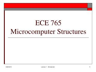 ECE 765 Microcomputer Structures