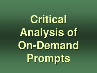 Critical  Analysis of  On-Demand Prompts