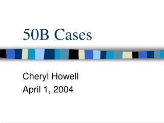 50B Cases