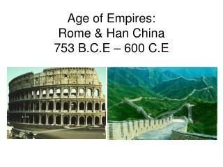 Age of Empires: Rome & Han China 753 B.C.E – 600 C.E