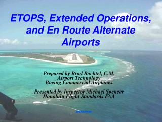 ETOPS, Extended Operations,  and En Route Alternate Airports