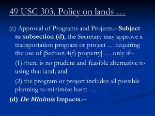 49 USC 303. Policy on lands …