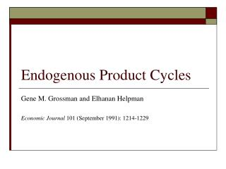 Endogenous Product Cycles