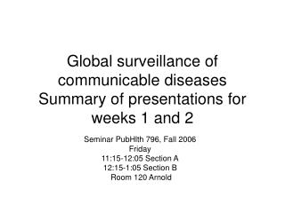 Global surveillance of communicable diseases Summary of presentations for weeks 1 and 2