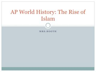 AP World History: The Rise of Islam