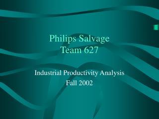 Philips Salvage Team 627