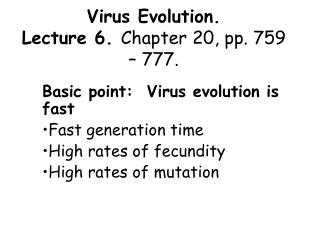 Virus Evolution. Lecture 6.  Chapter 20, pp. 759 – 777.