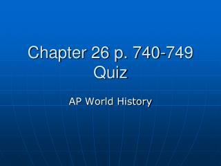 Chapter 26 p. 740-749 Quiz