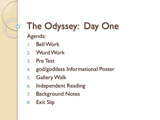 The Odyssey:  Day One