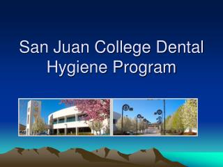 San Juan College Dental Hygiene Program
