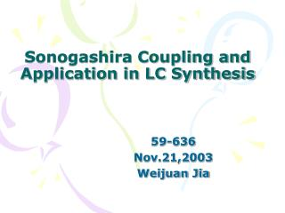 Sonogashira Coupling and Application in LC Synthesis
