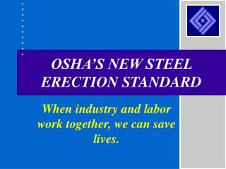 OSHA�S NEW STEEL ERECTION STANDARD