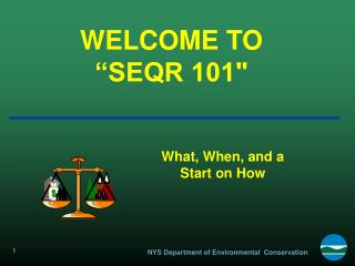 "WELCOME TO  ""SEQR 101"""