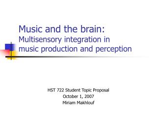 Music and the brain: Multisensory integration in  music production and perception