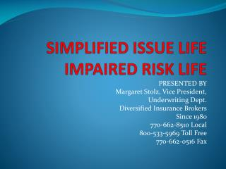 SIMPLIFIED ISSUE LIFE IMPAIRED RISK LIFE