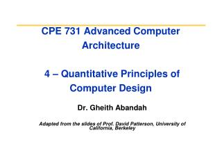 CPE 731 Advanced Computer Architecture  4 – Quantitative Principles of Computer Design