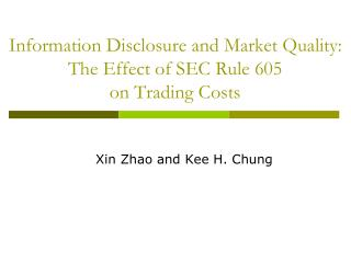 Information Disclosure and Market Quality: The Effect of SEC Rule 605  on Trading Costs