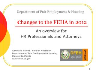 Department of Fair Employment & Housing C hanges  to the FEHA in  2012