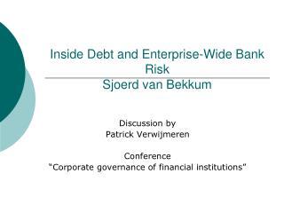 Inside Debt and Enterprise-Wide Bank Risk Sjoerd van Bekkum