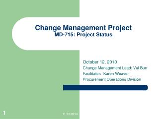 Change Management Project  MD-715: Project Status