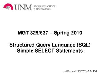 MGT 329/637 – Spring 2010 Structured Query Language (SQL) Simple SELECT Statements