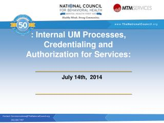 : Internal UM Processes, Credentialing and Authorization for Services: