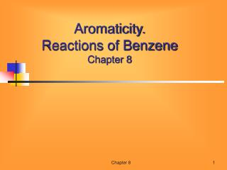 Aromaticity. Reactions of Benzene  Chapter 8
