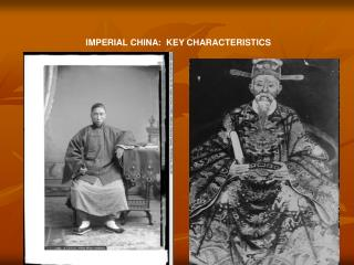 IMPERIAL CHINA:  KEY CHARACTERISTICS