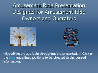 Amusement Ride Presentation Designed for Amusement Ride Owners and Operators