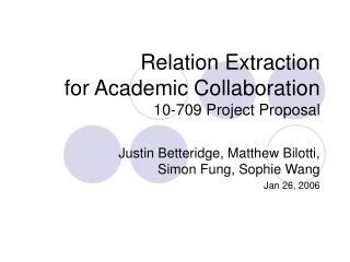 Relation Extraction  for Academic Collaboration 10-709 Project Proposal