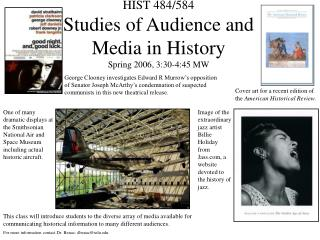HIST 484/584 Studies of Audience and Media in History Spring 2006, 3:30-4:45 MW