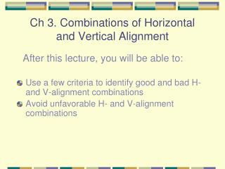Ch 3. Combinations of Horizontal and Vertical Alignment