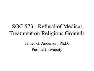 SOC 573 - Refusal of Medical Treatment on Religious Grounds