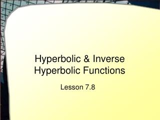 Hyperbolic  Inverse Hyperbolic Functions