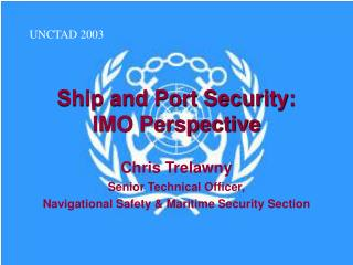 Ship and Port Security:  IMO Perspective