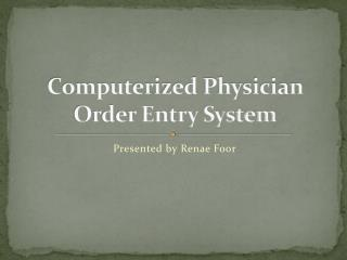 Computerized Physician Order Entry System