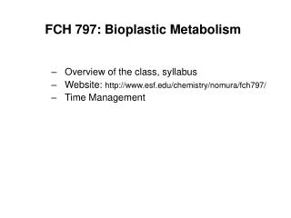 FCH 797: Bioplastic Metabolism