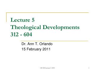 Lecture 5 Theological Developments 312 - 604