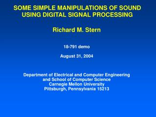SOME SIMPLE MANIPULATIONS OF SOUND USING DIGITAL SIGNAL PROCESSING