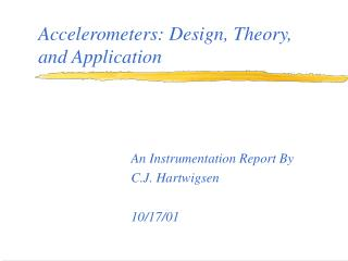 Accelerometers: Design, Theory, and Application