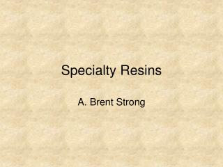 Specialty Resins